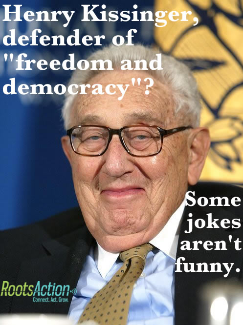 henry kissinger: defender of peace and freedom?  what a sick joke. (image: courtesy roots action)